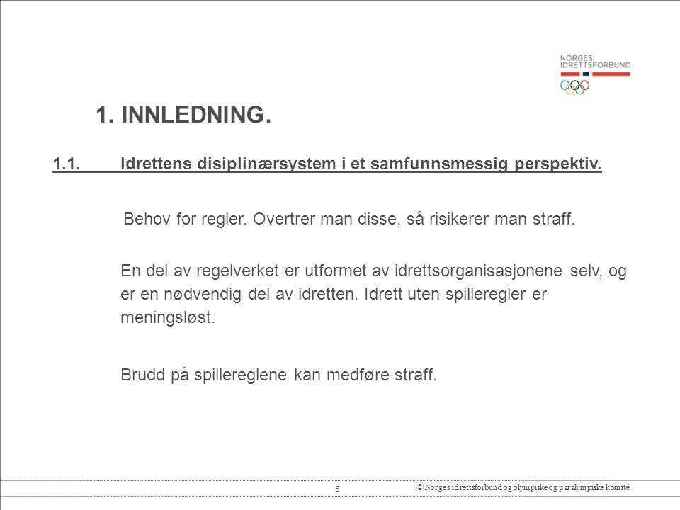 5© Norges idrettsforbund og olympiske og paralympiske komité 1.1.Idrettens disiplinærsystem i et samfunnsmessig perspektiv.