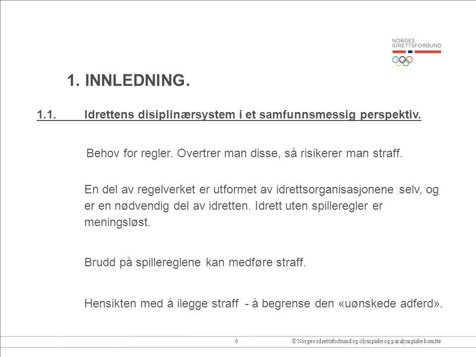 6© Norges idrettsforbund og olympiske og paralympiske komité 1.1.Idrettens disiplinærsystem i et samfunnsmessig perspektiv.