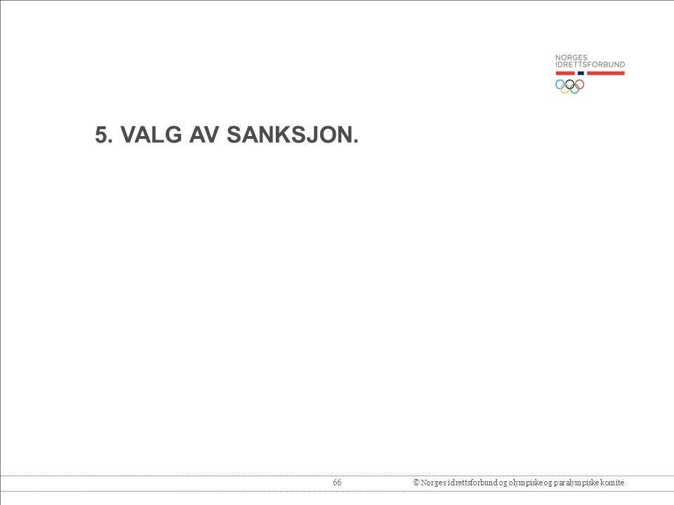 66© Norges idrettsforbund og olympiske og paralympiske komité 5. VALG AV SANKSJON.