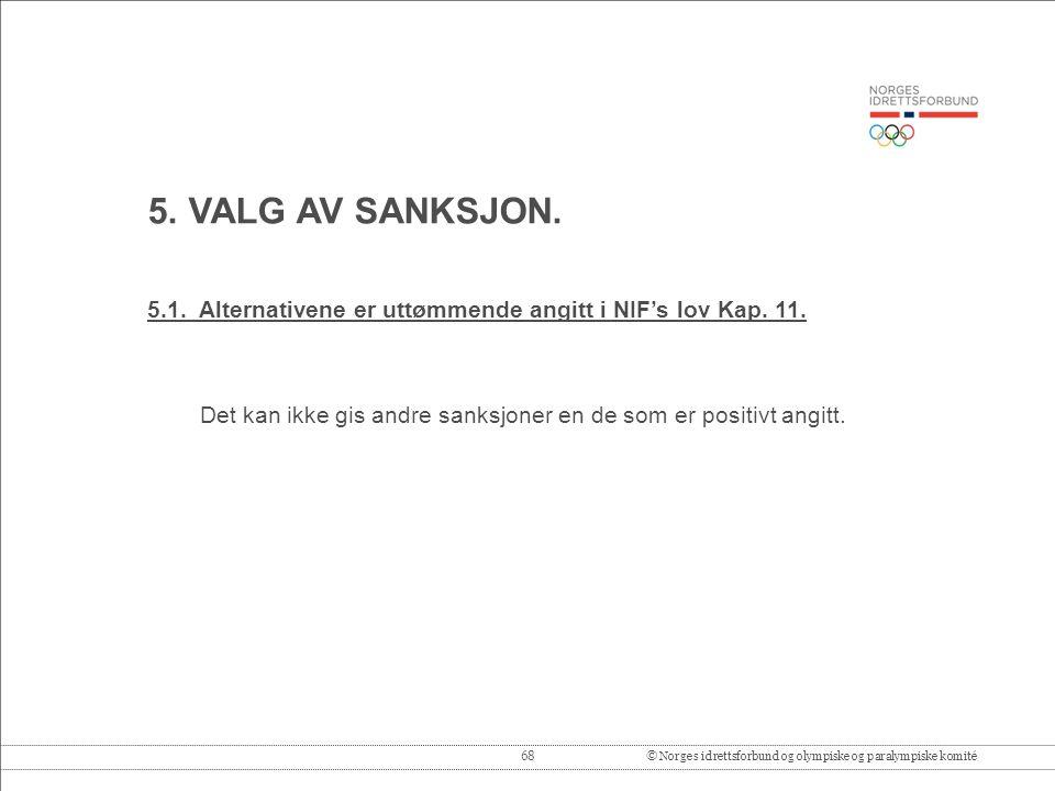68© Norges idrettsforbund og olympiske og paralympiske komité 5.