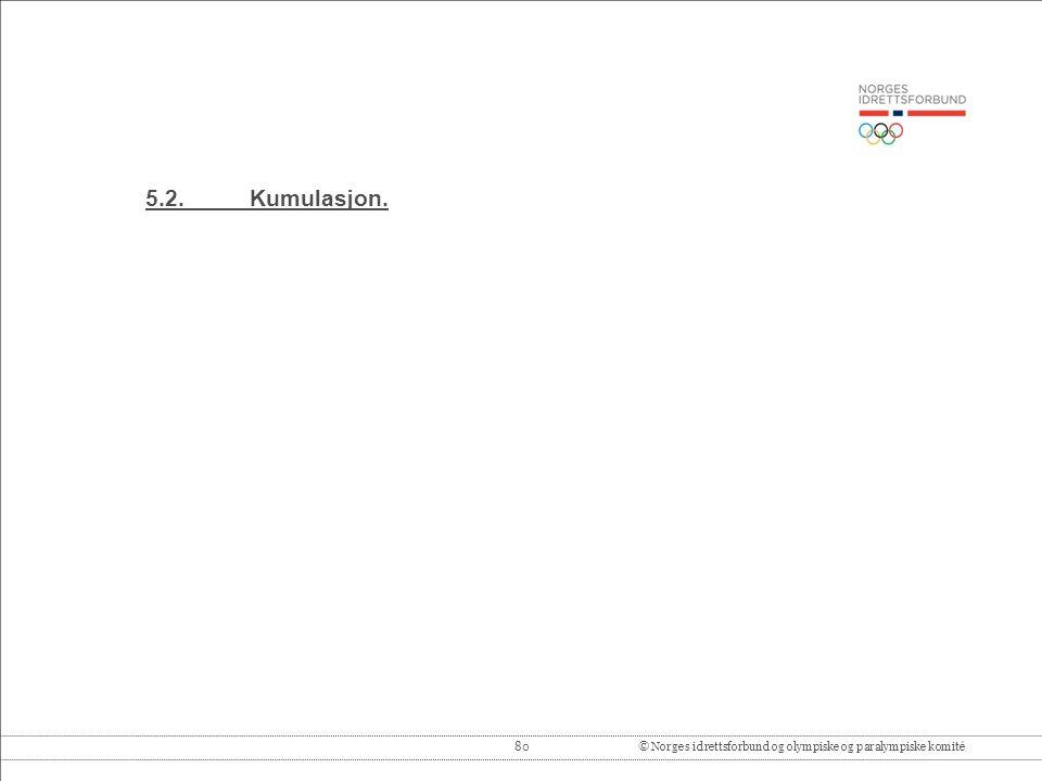 80© Norges idrettsforbund og olympiske og paralympiske komité 5.2.Kumulasjon.