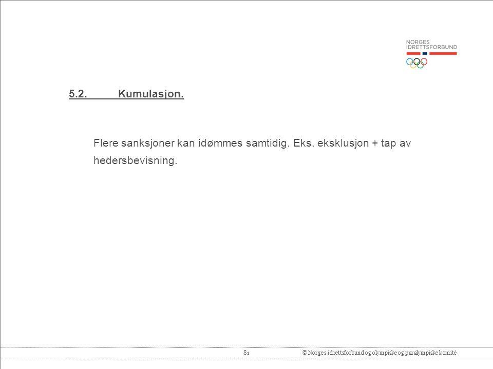 81© Norges idrettsforbund og olympiske og paralympiske komité 5.2.Kumulasjon.