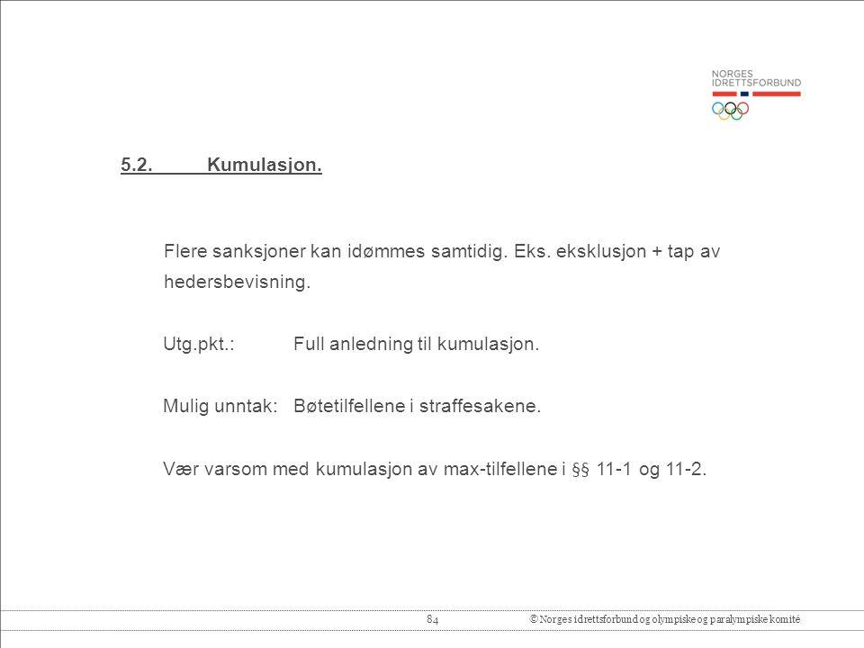 84© Norges idrettsforbund og olympiske og paralympiske komité 5.2.Kumulasjon.