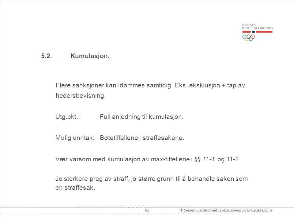 85© Norges idrettsforbund og olympiske og paralympiske komité 5.2.Kumulasjon.