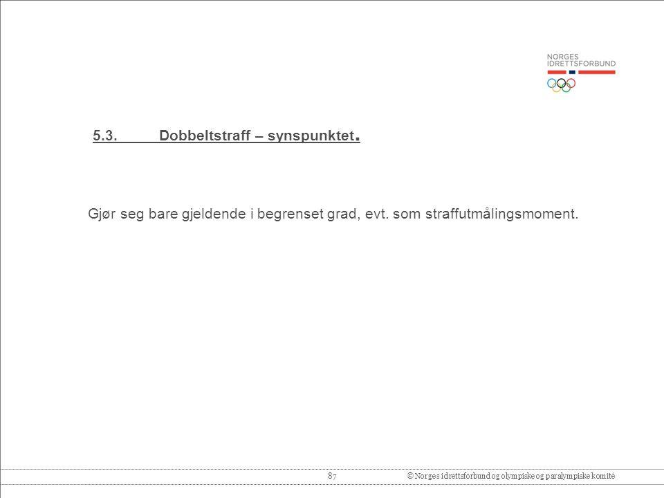 87© Norges idrettsforbund og olympiske og paralympiske komité 5.3.Dobbeltstraff – synspunktet.