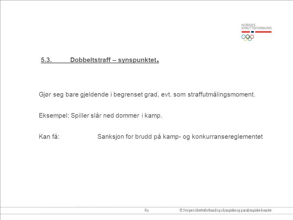 89© Norges idrettsforbund og olympiske og paralympiske komité 5.3.Dobbeltstraff – synspunktet.