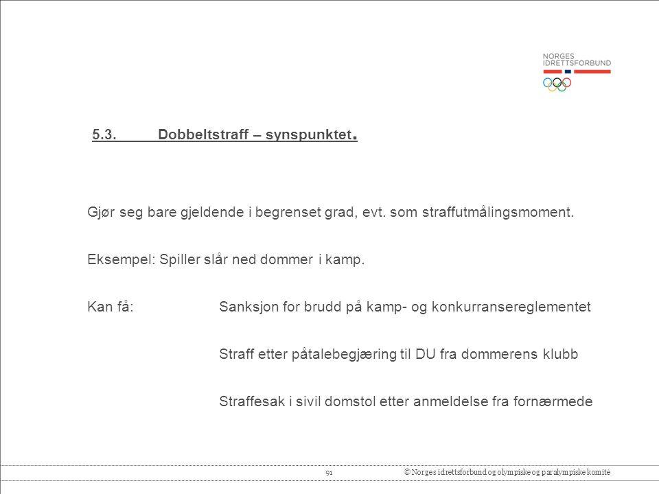 91© Norges idrettsforbund og olympiske og paralympiske komité 5.3.Dobbeltstraff – synspunktet.