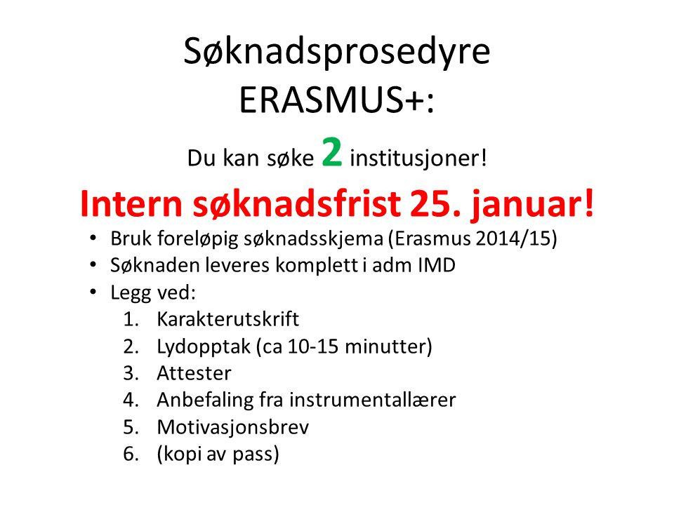 Søknadsprosedyre ERASMUS+: Du kan søke 2 institusjoner.
