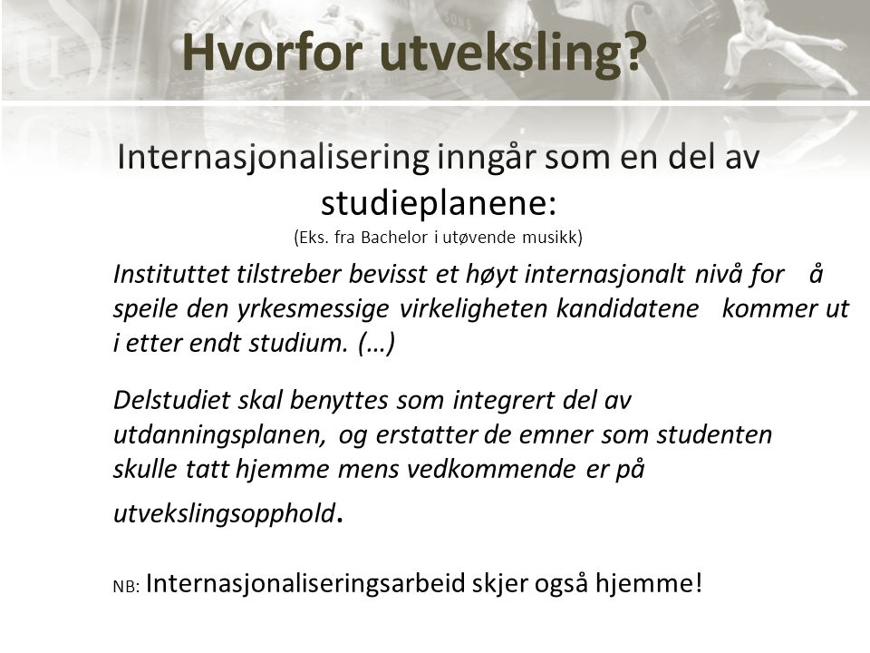 Internasjonalisering inngår som en del av studieplanene: (Eks.