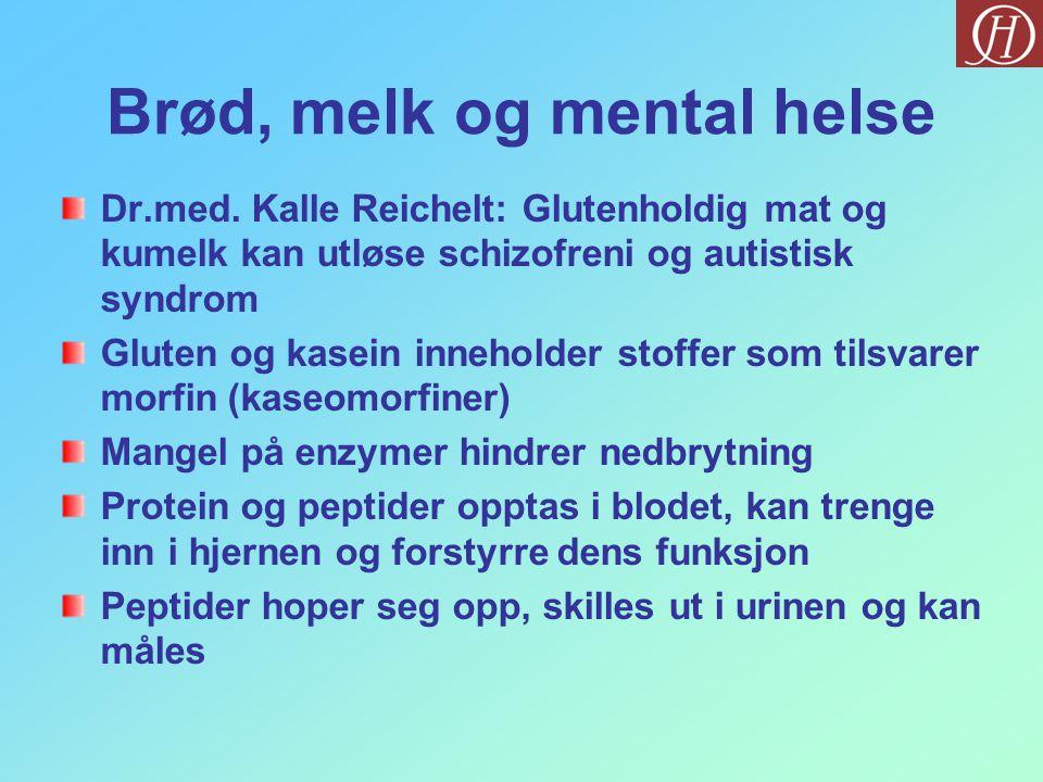 Brød, melk og mental helse Dr.med.