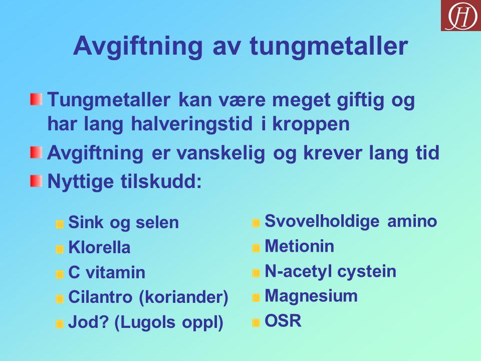 Avgiftning av tungmetaller Sink og selen Klorella C vitamin Cilantro (koriander) Jod.