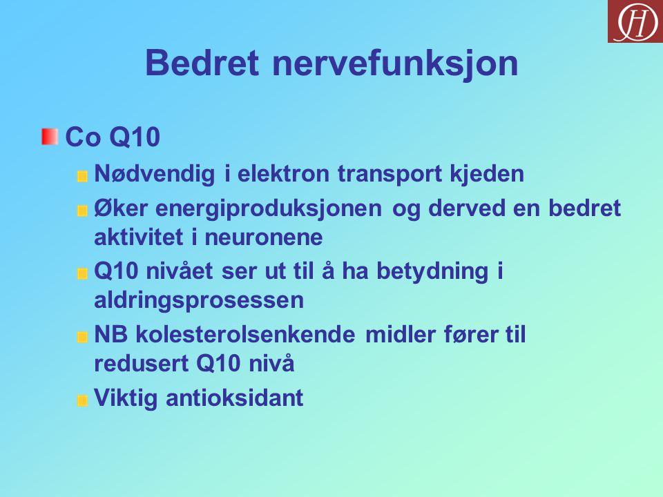 Bedret nervefunksjon Co Q10 Nødvendig i elektron transport kjeden Øker energiproduksjonen og derved en bedret aktivitet i neuronene Q10 nivået ser ut til å ha betydning i aldringsprosessen NB kolesterolsenkende midler fører til redusert Q10 nivå Viktig antioksidant