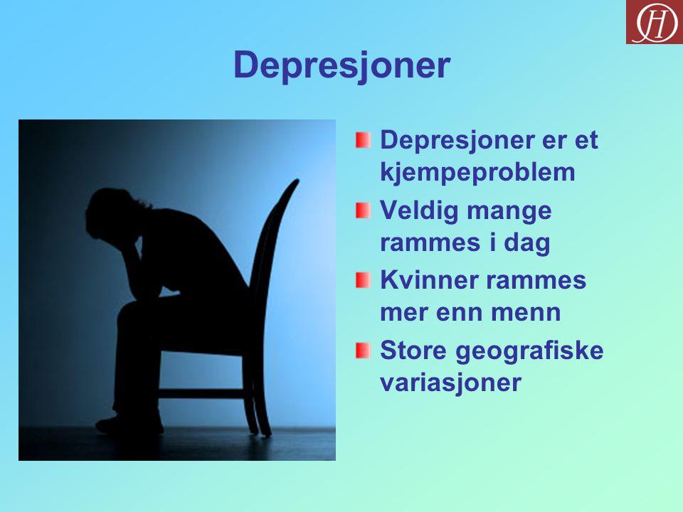 Depresjoner Depresjoner er et kjempeproblem Veldig mange rammes i dag Kvinner rammes mer enn menn Store geografiske variasjoner