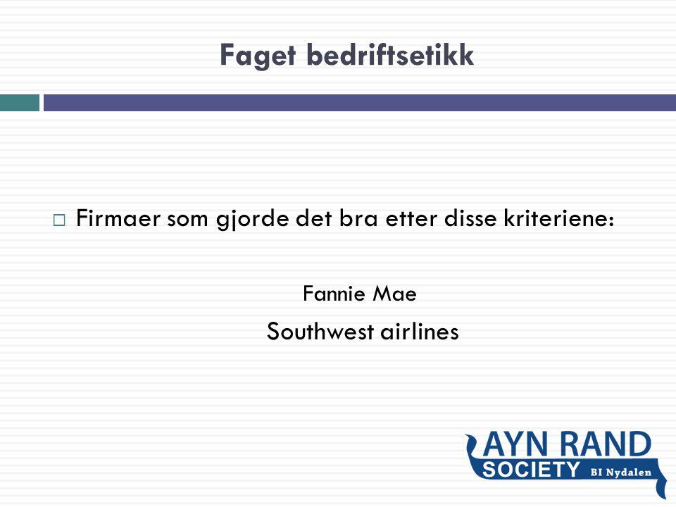 Faget bedriftsetikk  Firmaer som gjorde det bra etter disse kriteriene: Fannie Mae Southwest airlines