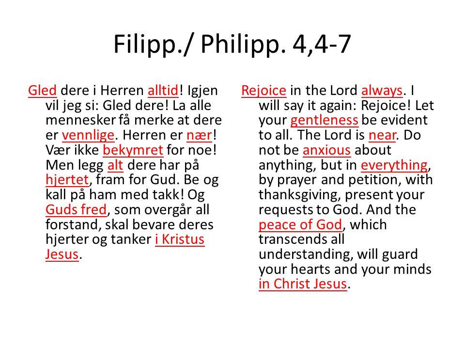 Filipp./ Philipp. 4,4-7 Gled dere i Herren alltid.