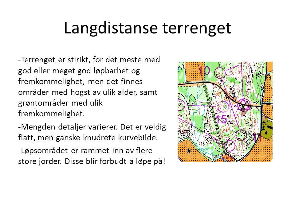 Langdistanse terrenget -Terrenget er stirikt, for det meste med god eller meget god løpbarhet og fremkommelighet, men det finnes områder med hogst av ulik alder, samt grøntområder med ulik fremkommelighet.