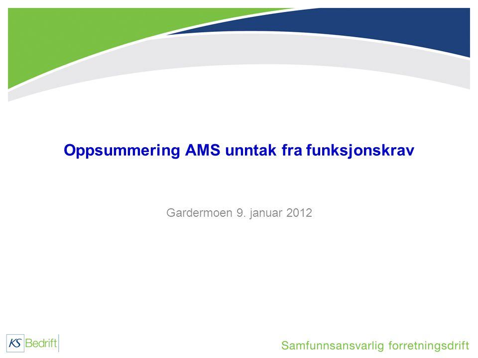 Oppsummering AMS unntak fra funksjonskrav Gardermoen 9. januar 2012