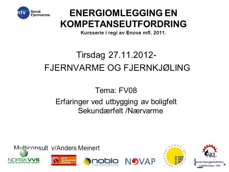 ENERGIOMLEGGING EN KOMPETANSEUTFORDRING Kursserie i regi av Enova mfl.
