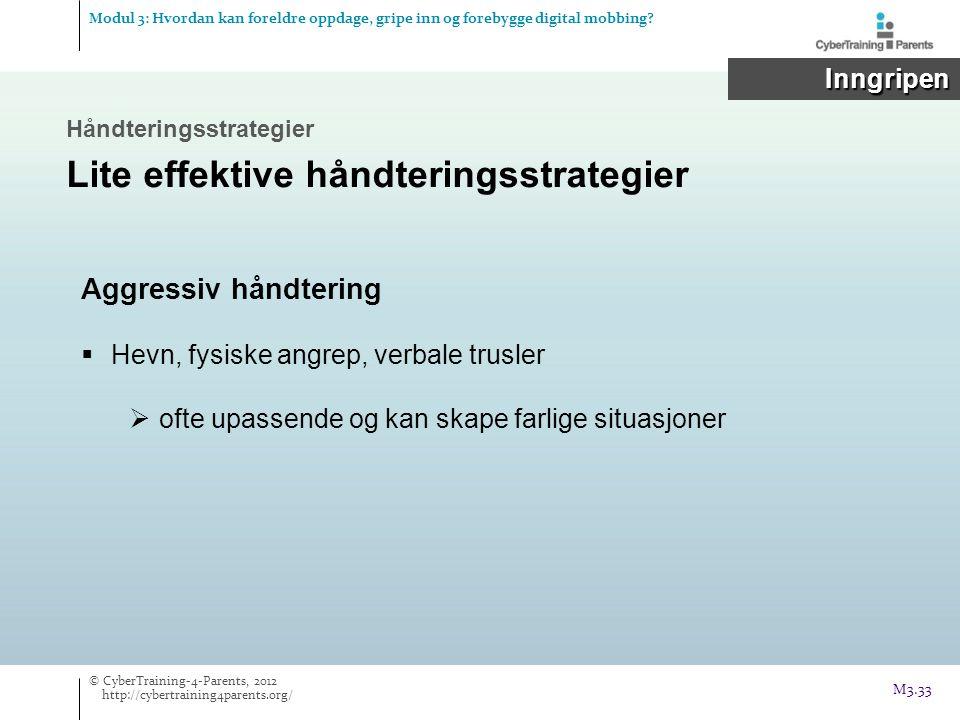 Modul 3: Hvordan kan foreldre oppdage, gripe inn og forebygge digital mobbing? Inngripen Inngripen Håndteringsstrategier Lite effektive håndteringsstr