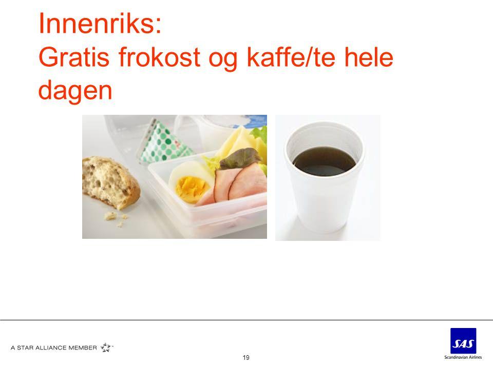 19 Innenriks: Gratis frokost og kaffe/te hele dagen