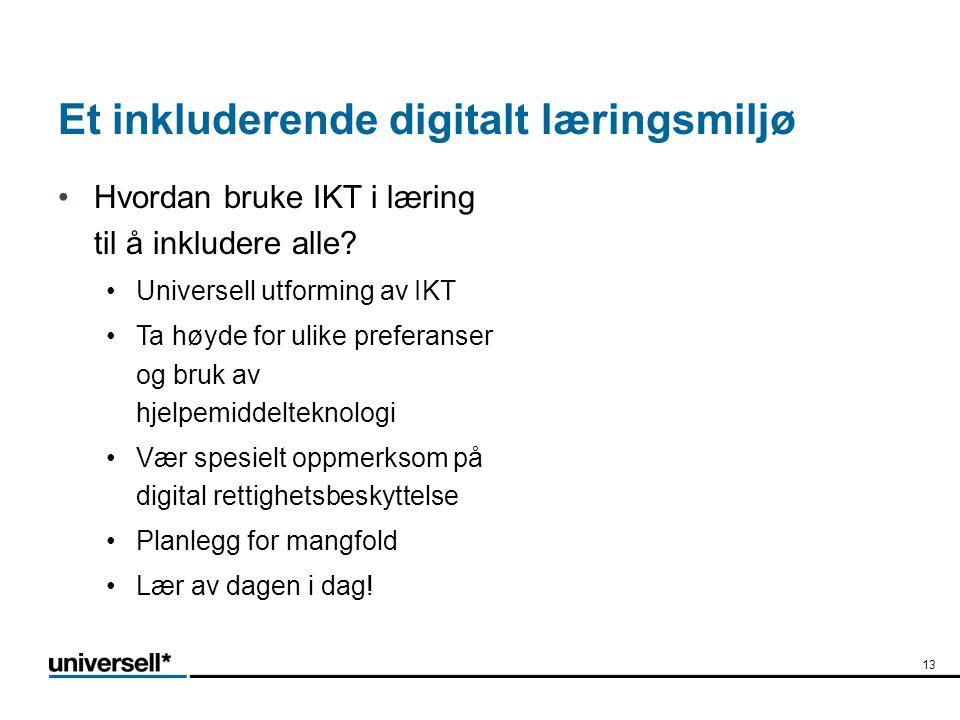 Et inkluderende digitalt læringsmiljø •Hvordan bruke IKT i læring til å inkludere alle.