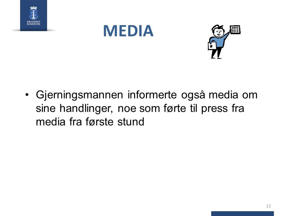 MEDIA •Gjerningsmannen informerte også media om sine handlinger, noe som førte til press fra media fra første stund 13