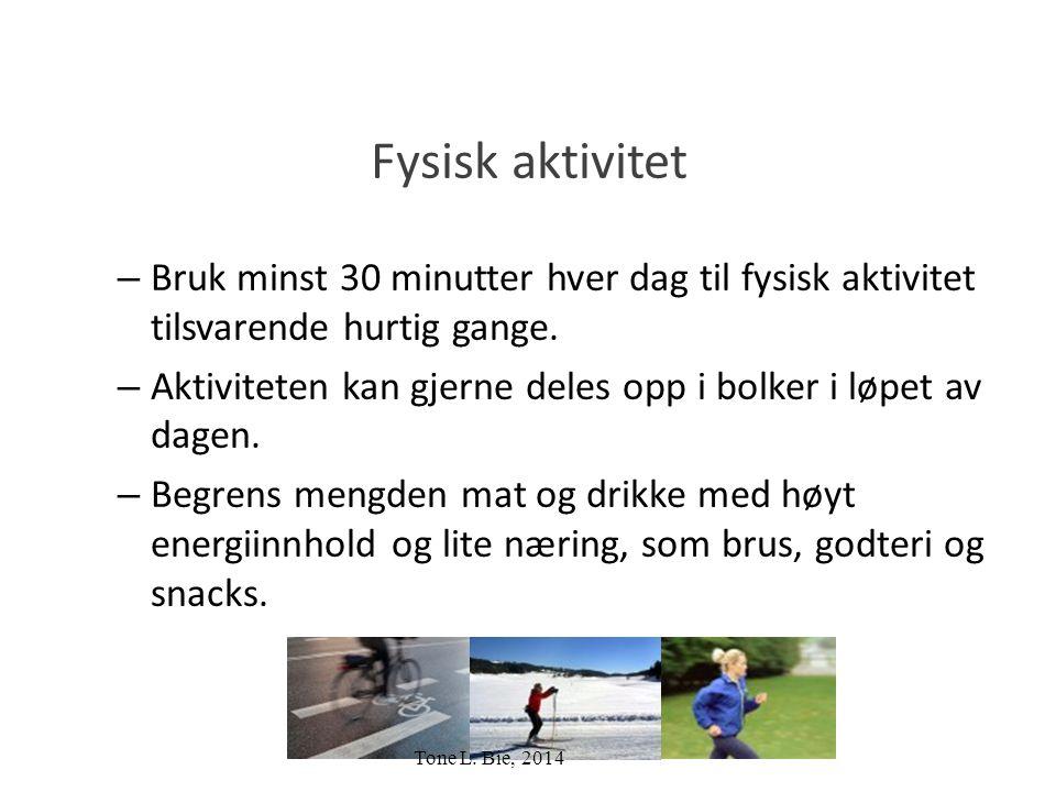 Fysisk aktivitet – Bruk minst 30 minutter hver dag til fysisk aktivitet tilsvarende hurtig gange.