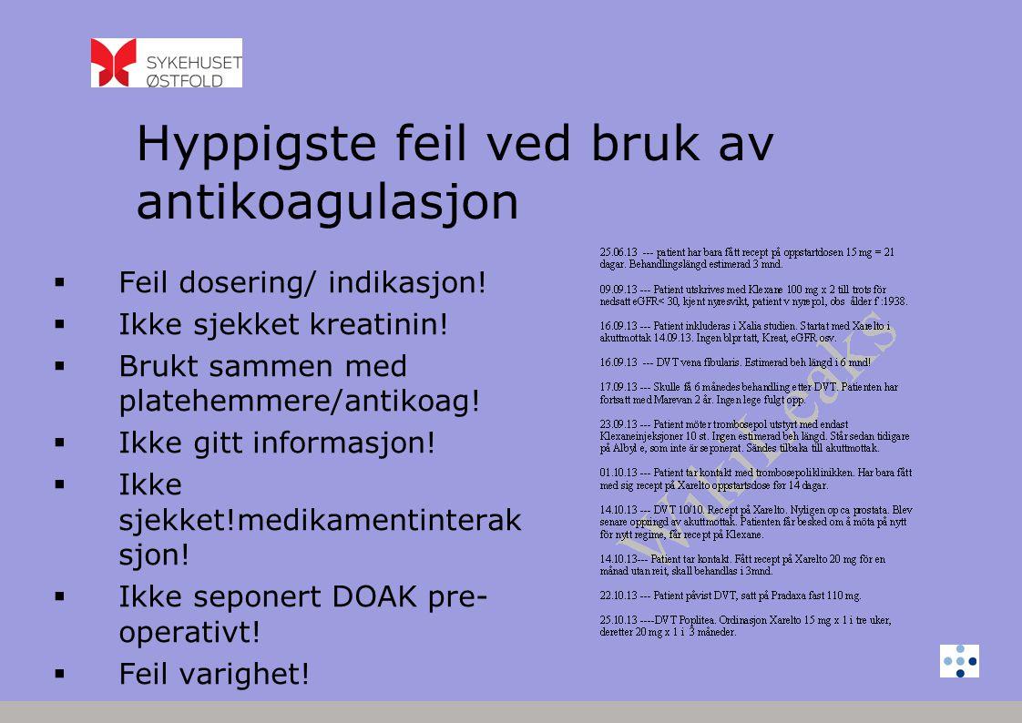 Rapporterte bivirkningsmeldinger/ bivirkningsrapporter på DOAK til RELIS og LMV i 2013 Totalt% AlvorligeDødsfall Rivaroxaba n 10767%9 Dabigatran6464%10 Apixaban4100%1 Warfarin4721