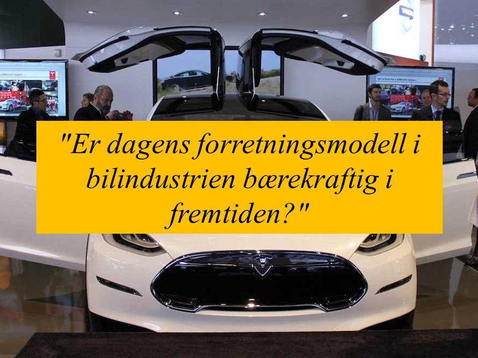 Er dagens forretningsmodell i bilindustrien bærekraftig i fremtiden