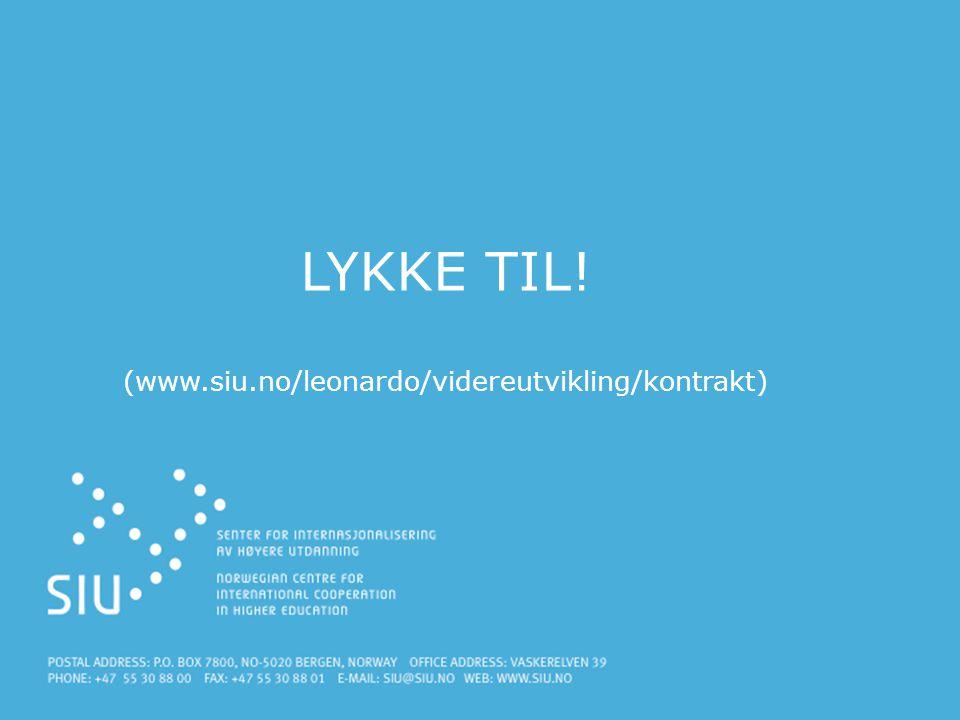 LYKKE TIL! (www.siu.no/leonardo/videreutvikling/kontrakt)