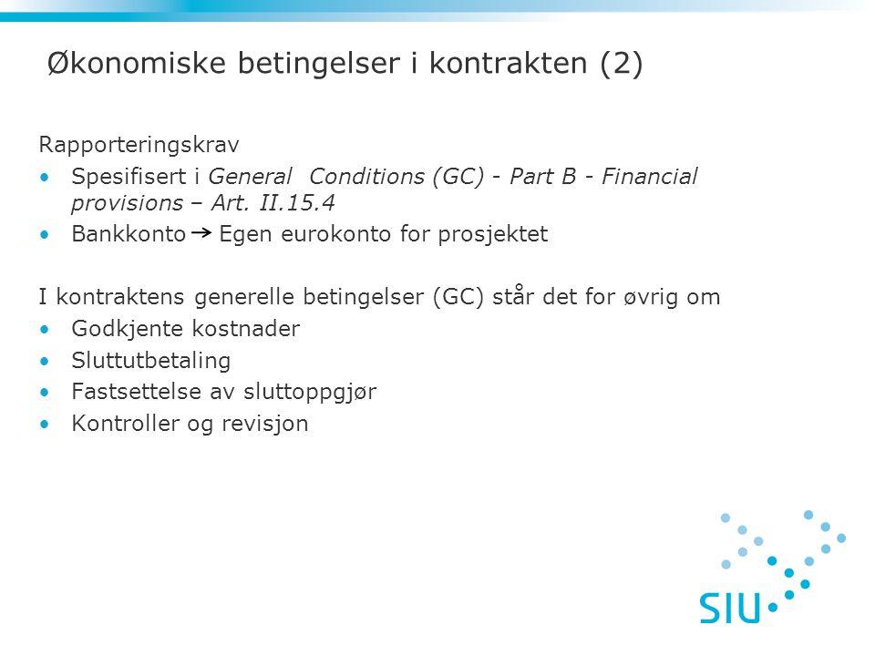 Økonomiske betingelser i kontrakten (2) Rapporteringskrav •Spesifisert i General Conditions (GC) - Part B - Financial provisions – Art.