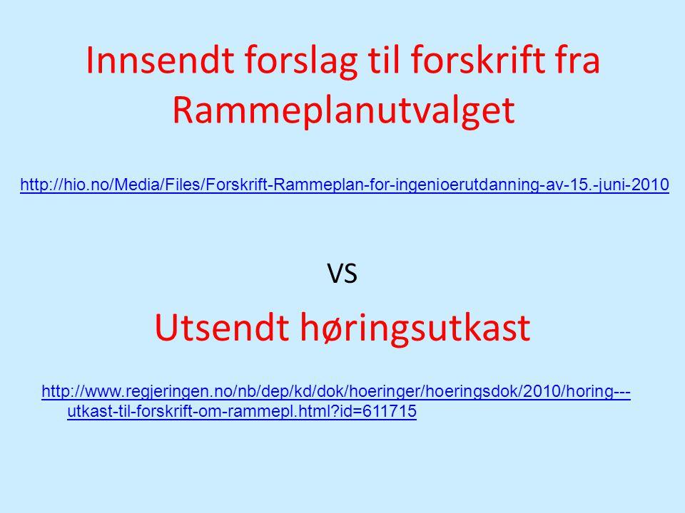 Innsendt forslag til forskrift fra Rammeplanutvalget VS Utsendt høringsutkast http://www.regjeringen.no/nb/dep/kd/dok/hoeringer/hoeringsdok/2010/horin