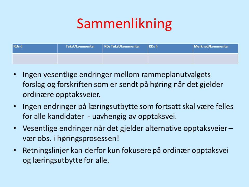 Sammenlikning RUs §Tekst/kommentarKDs Tekst/kommentarKDs §Merknad/kommentar • Ingen vesentlige endringer mellom rammeplanutvalgets forslag og forskrif