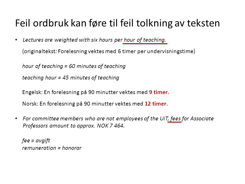 • Lectures are weighted with six hours per hour of teaching. (originaltekst: Forelesning vektes med 6 timer per undervisningstime) hour of teaching =