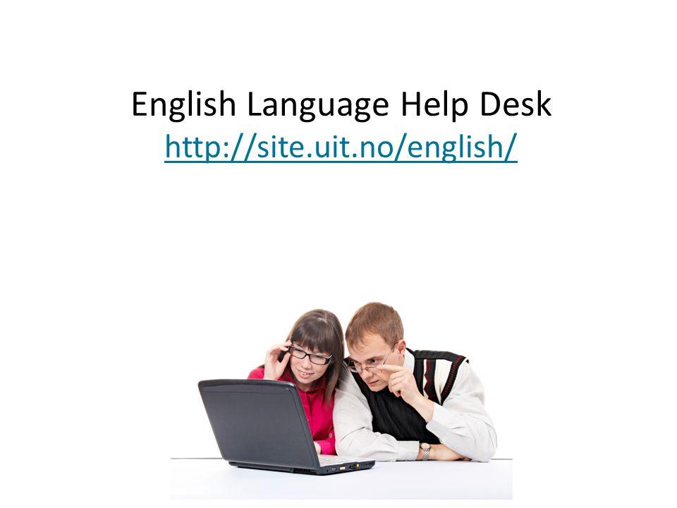 English Language Help Desk http://site.uit.no/english/