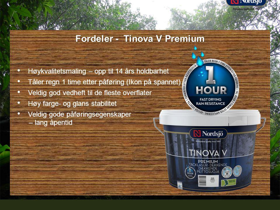 Professional quality since 1903 Fordeler - Tinova V Premium • Høykvalitetsmaling – opp til 14 års holdbarhet • Tåler regn 1 time etter påføring (Ikon