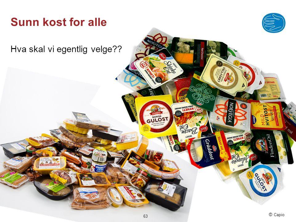 © Capio Sunn kost for alle Hva skal vi egentlig velge?? 63