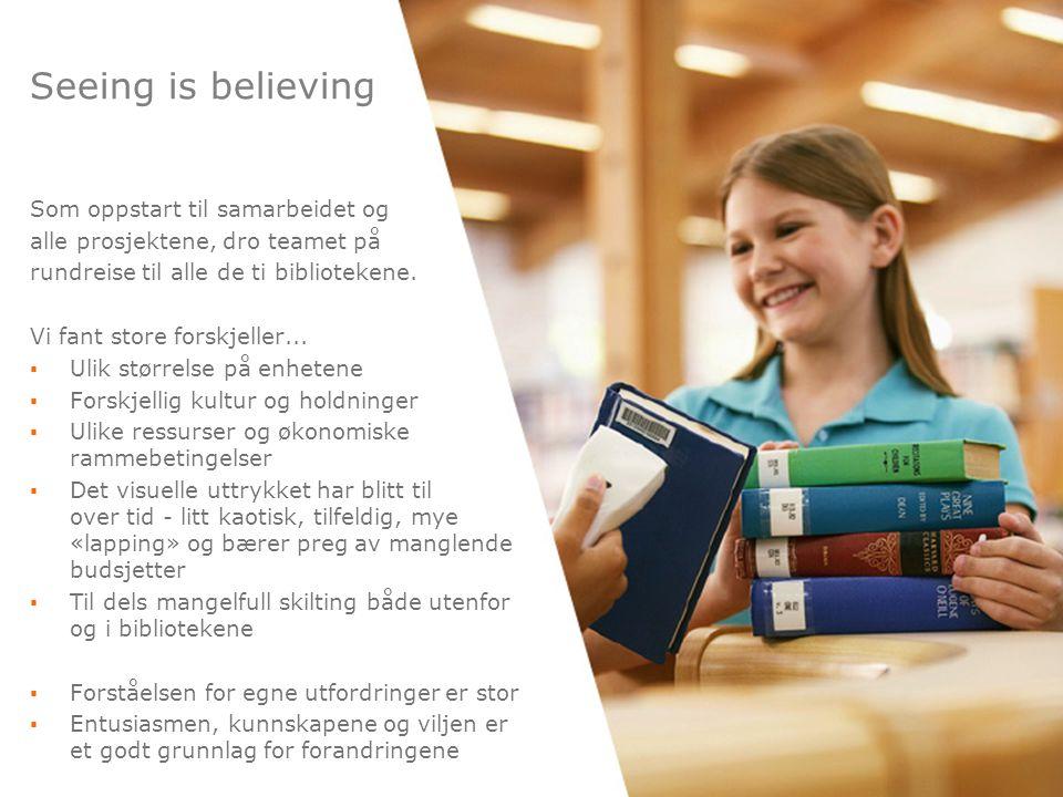 7 Seeing is believing Som oppstart til samarbeidet og alle prosjektene, dro teamet på rundreise til alle de ti bibliotekene.