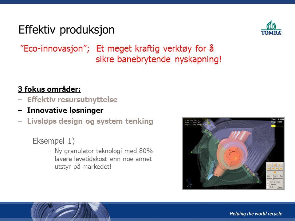 """Effektiv produksjon """"Eco-innovasjon""""; Et meget kraftig verktøy for å sikre banebrytende nyskapning! 3 fokus områder: –Effektiv resursutnyttelse –Innov"""