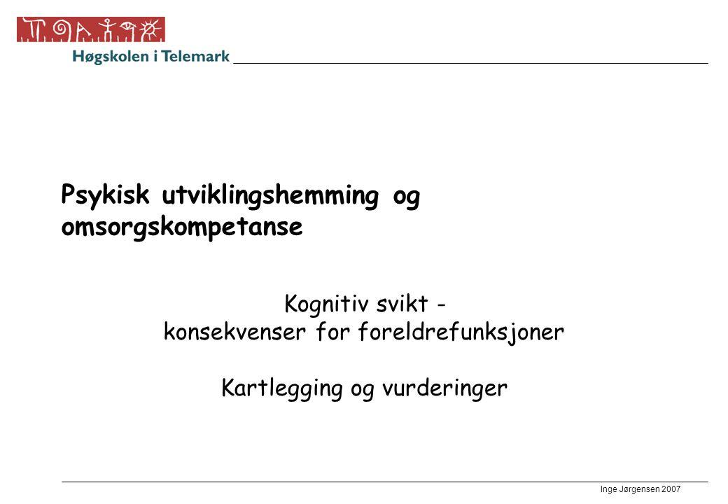 Inge Jørgensen 2007 ICD-10: F71 Moderat psykisk utviklingshemning •IQ anslagsvis mellom 35 og 49 (hos voksne, mental alder fra 6 til under 9 år), fører vanligvis til markert utviklingshemning i barndommen, men de fleste kan læres opp til å utvikle noen grad av uavhengighet i det å sørge for seg selv, oppnå adekvat kommunikasjon og noen skoleferdigheter.