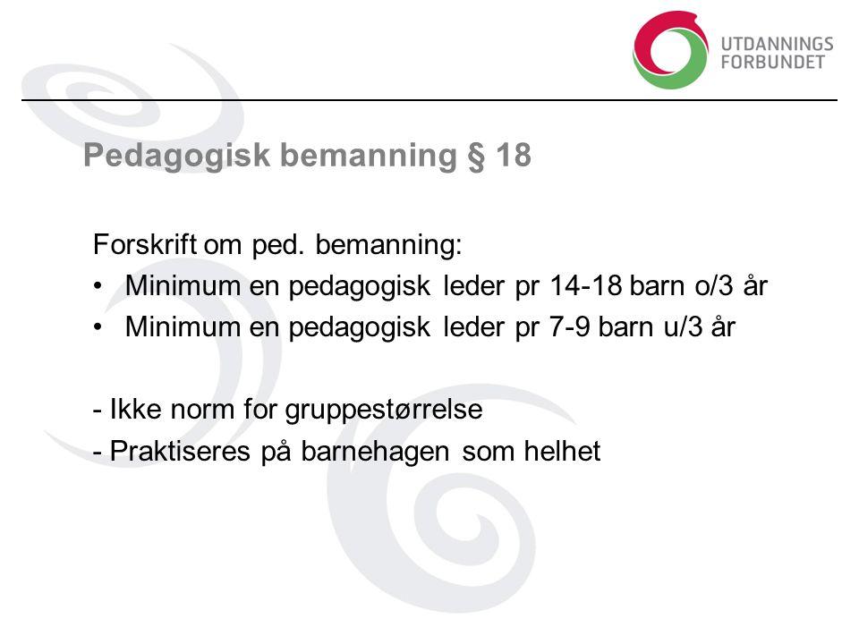 Pedagogisk bemanning § 18 Forskrift om ped.