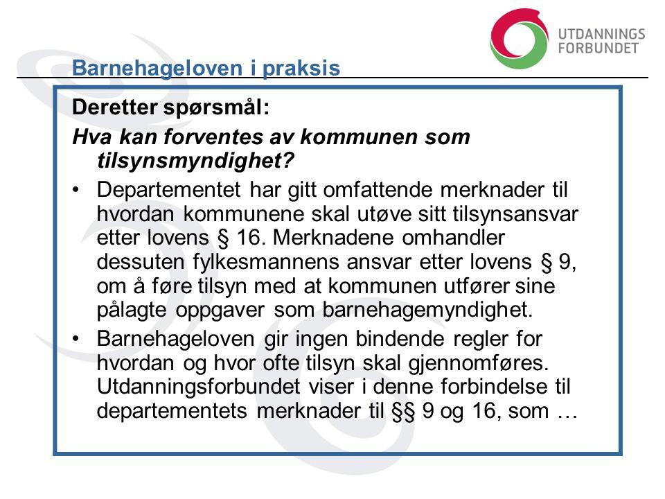 Barnehageloven i praksis Deretter spørsmål: Hva kan forventes av kommunen som tilsynsmyndighet.