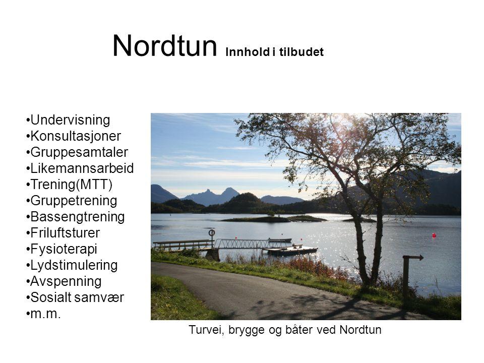 Nordtun Innhold i tilbudet •Undervisning •Konsultasjoner •Gruppesamtaler •Likemannsarbeid •Trening(MTT) •Gruppetrening •Bassengtrening •Friluftsturer