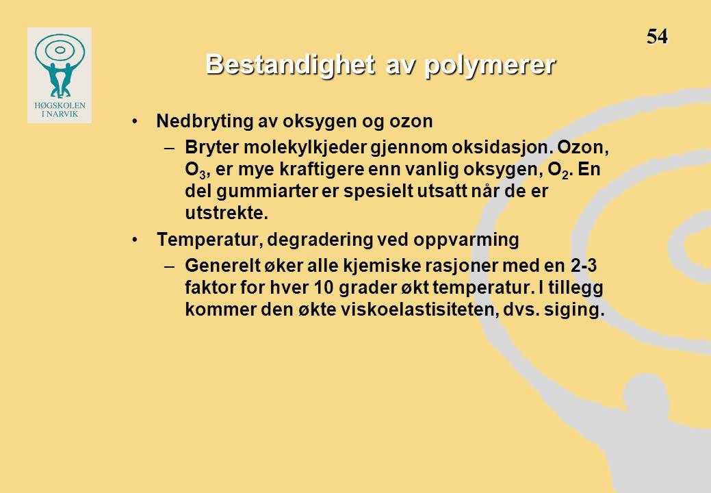 •Nedbryting av oksygen og ozon –Bryter molekylkjeder gjennom oksidasjon. Ozon, O 3, er mye kraftigere enn vanlig oksygen, O 2. En del gummiarter er sp