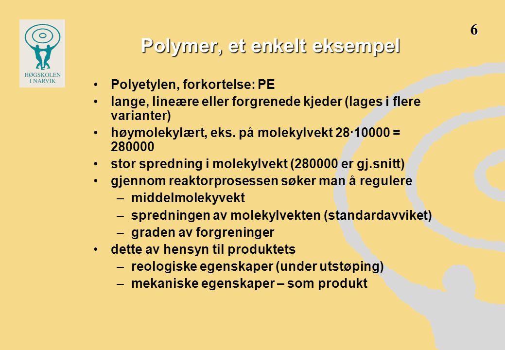 •Polyetylen, forkortelse: PE •lange, lineære eller forgrenede kjeder (lages i flere varianter) •høymolekylært, eks. på molekylvekt 28∙10000 = 280000 •