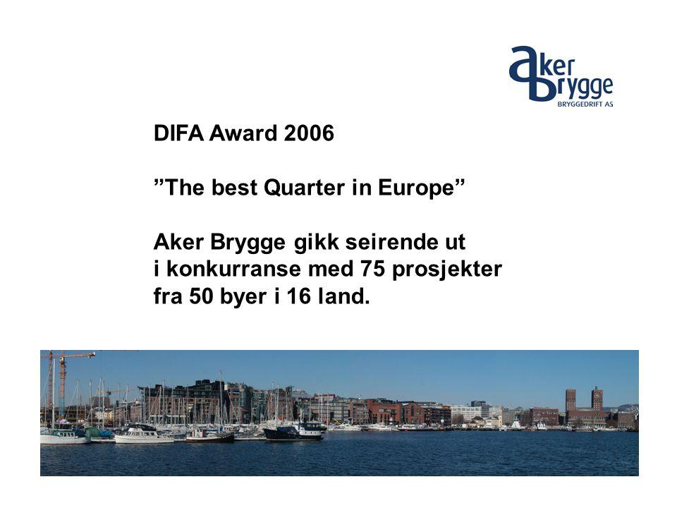 """DIFA Award 2006 """"The best Quarter in Europe"""" Aker Brygge gikk seirende ut i konkurranse med 75 prosjekter fra 50 byer i 16 land."""