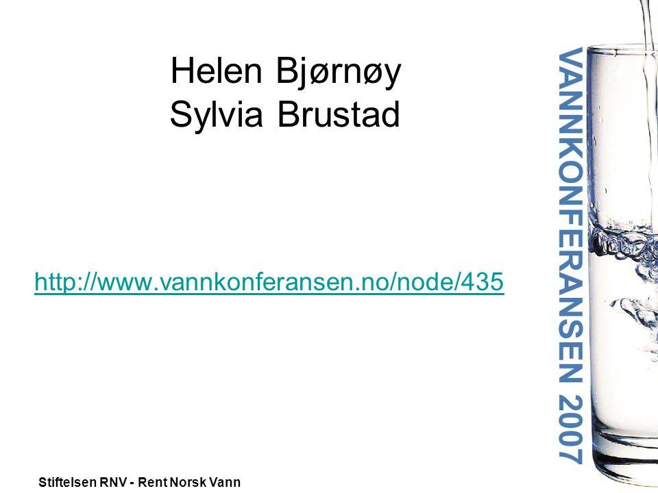 Stiftelsen RNV - Rent Norsk Vann Helen Bjørnøy Sylvia Brustad http://www.vannkonferansen.no/node/435