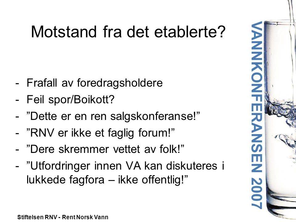 """Stiftelsen RNV - Rent Norsk Vann Motstand fra det etablerte? -Frafall av foredragsholdere -Feil spor/Boikott? -""""Dette er en ren salgskonferanse!"""" -""""RN"""