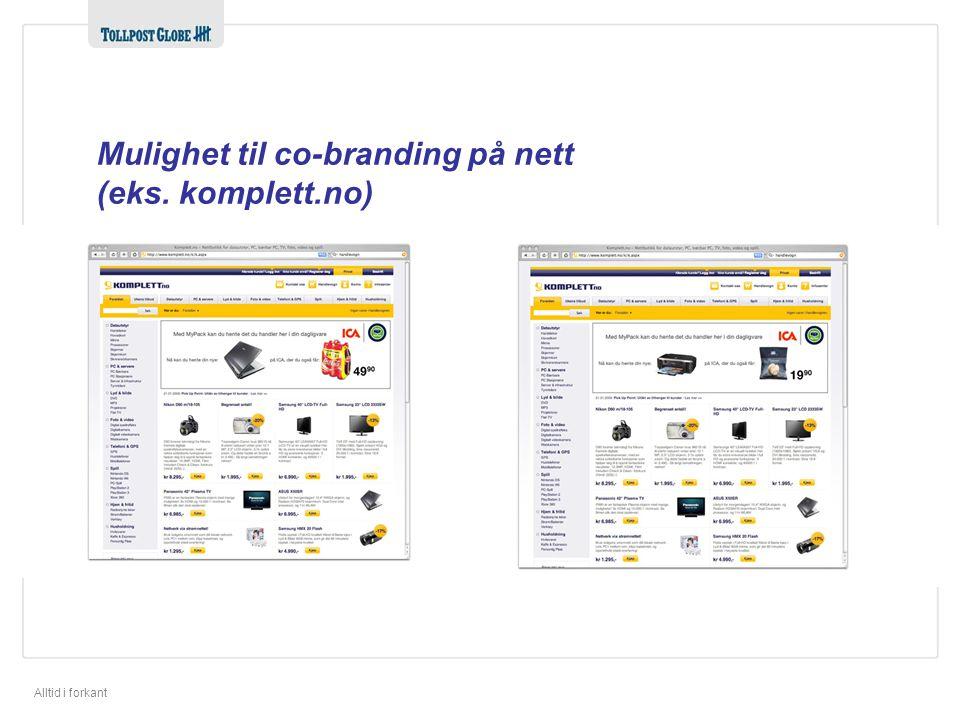 Alltid i forkant Mulighet til co-branding på nett (eks. komplett.no)