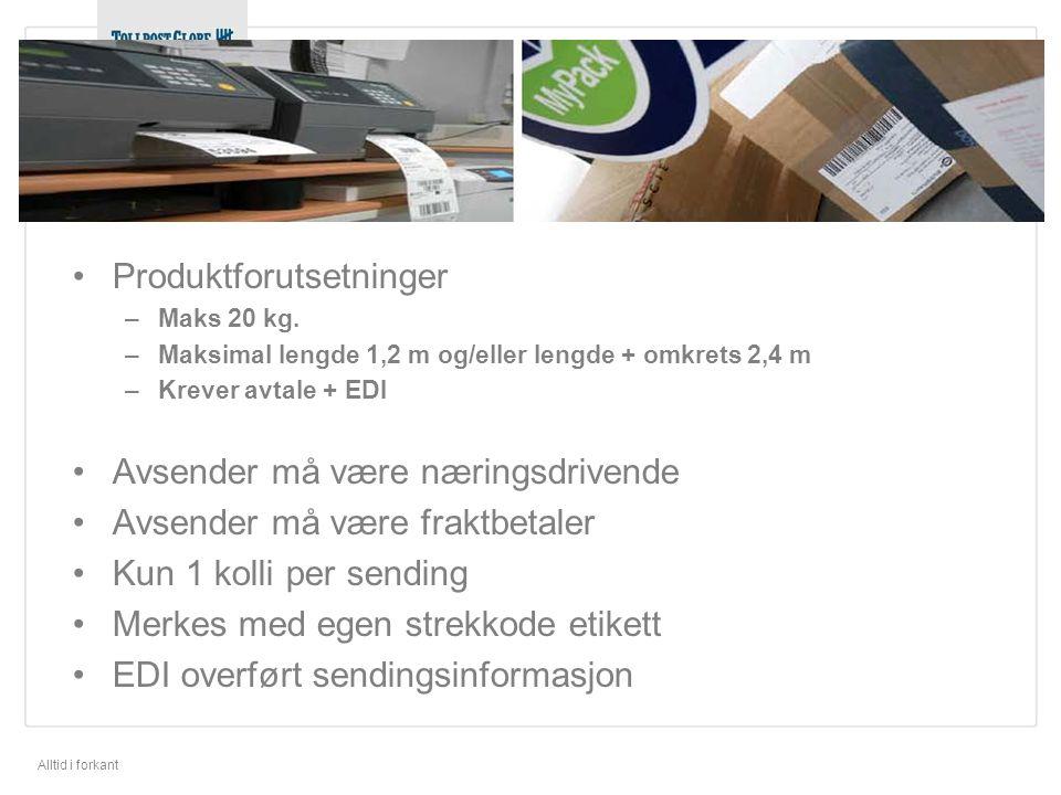 Alltid i forkant •Produktforutsetninger –Maks 20 kg.